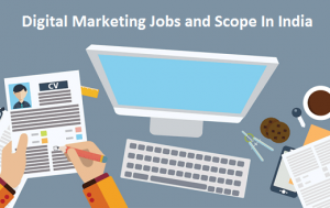 Digital Marketing Jobs and career Scope in India